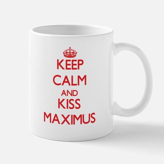 Keep Calm and Kiss Maximus Mugs