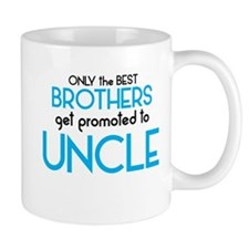BEST BROTHERS GET PROMOTED TO UNCLE Coffee Mugs