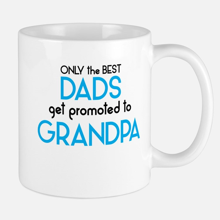 Best Dads Get Promoted To Grandpa Coffee Mugs Best Dads