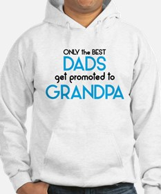 BEST DADS GET PROMOTED TO GRANDPA Hoodie