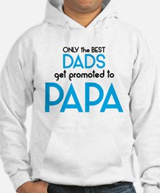 BEST DADS GET PROMOTED TO PAPA Hoodie