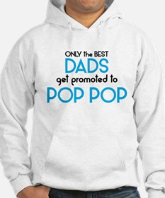 BEST DADS GET PROMOTED TO POP POP Hoodie