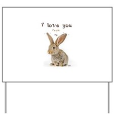 I Love You from Ear to Ear Yard Sign