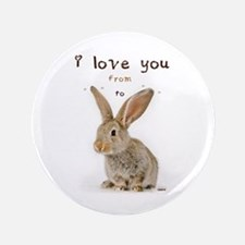"I Love You from Ear to Ear 3.5"" Button"
