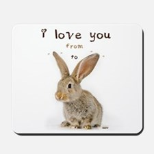 I Love You from Ear to Ear Mousepad