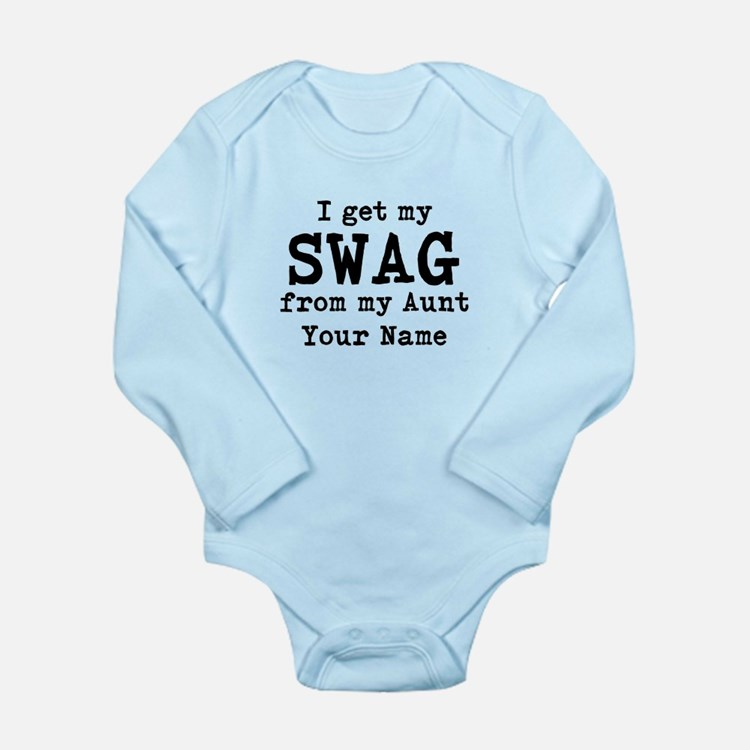 I Get My Swag From My Aunt (Custom) Body Suit