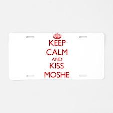 Keep Calm and Kiss Moshe Aluminum License Plate