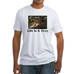 Life Is A Croc Fitted T-Shirt