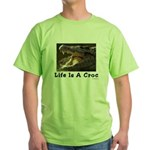 Life Is A Croc Green T-Shirt