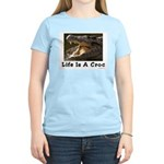 Life Is A Croc Women's Light T-Shirt