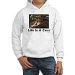 Life Is A Croc Hooded Sweatshirt