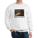 Life Is A Croc Sweatshirt