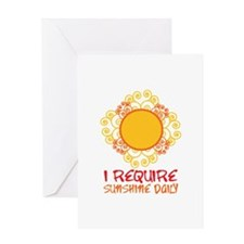 I Require Sun Shine Daily Greeting Cards