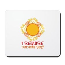 I Require Sun Shine Daily Mousepad