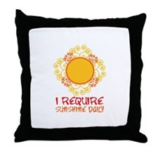 I Require Sun Shine Daily Throw Pillow