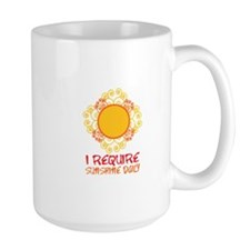 I Require Sun Shine Daily Mugs