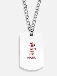 Keep Calm and Kiss Nasir Dog Tags
