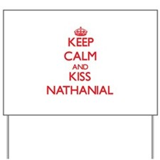 Keep Calm and Kiss Nathanial Yard Sign