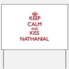 Keep Calm and Kiss Nathanial Yard Sign