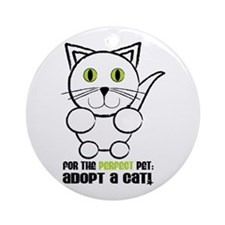 For A Perfect Pet Adopt A Cat! Ornament (Round)