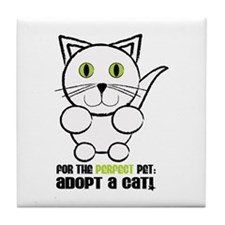 For A Perfect Pet Adopt A Cat! Tile Coaster