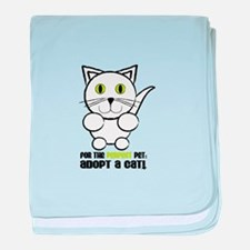 For A Perfect Pet Adopt A Cat! baby blanket