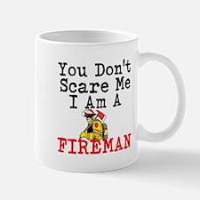 You Dont Scare Me I Am A Fireman Mugs