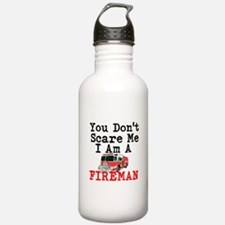 You Dont Scare Me I Am A Fireman Water Bottle