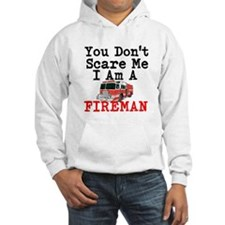 You Dont Scare Me I Am A Fireman Hoodie