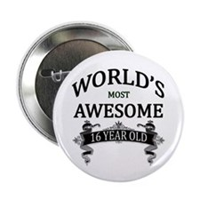 """World's Most Awesome 16 Yea 2.25"""" Button (10 pack)"""