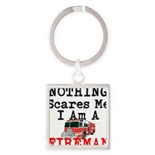 Nothing Scares Me I Am A Fireman Keychains