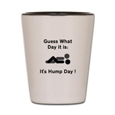 Hump Day Dirty Sex Funny Shot Glass