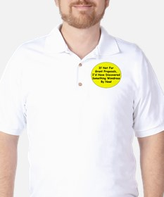 If Not For Grant Proposals T-Shirt