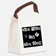 Born Right The First Time 2 Canvas Lunch Bag