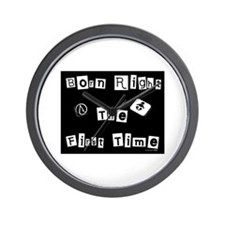 Born Right The First Time 2 Wall Clock