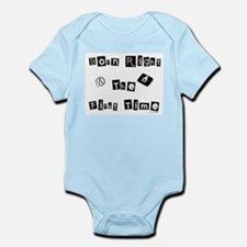 Born Right The First Time 1 Body Suit