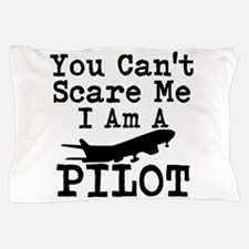 You Cant Scare Me I Am A Pilot Pillow Case