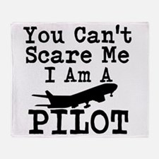 You Cant Scare Me I Am A Pilot Throw Blanket