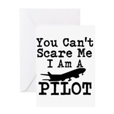 You Cant Scare Me I Am A Pilot Greeting Cards