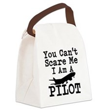 You Cant Scare Me I Am A Pilot Canvas Lunch Bag