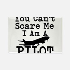 You Cant Scare Me I Am A Pilot Magnets