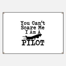 You Cant Scare Me I Am A Pilot Banner