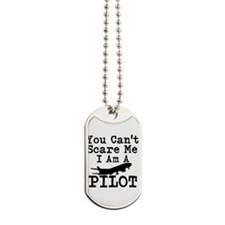 You Cant Scare Me I Am A Pilot Dog Tags