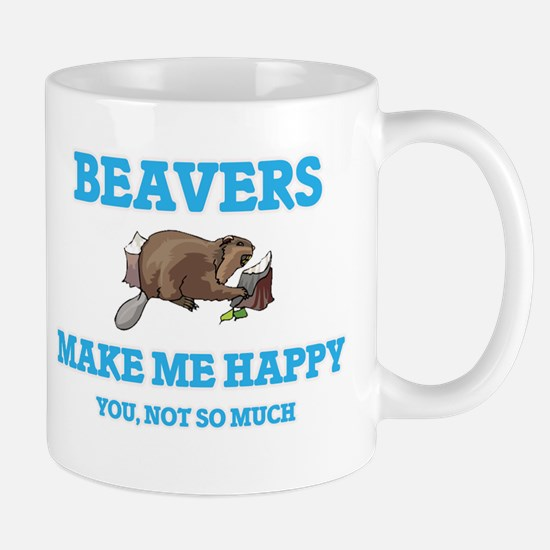 Beavers Make Me Happy Mugs