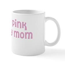 Wear pink for Ericka Mug
