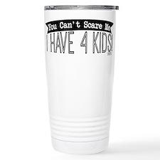 I Have 4 Kids Travel Mug