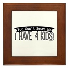 I Have 4 Kids Framed Tile