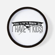 I Have 4 Kids Wall Clock
