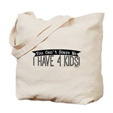 I Have 4 Kids Tote Bag