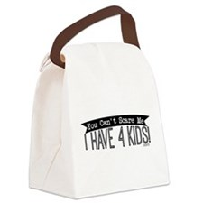 I Have 4 Kids Canvas Lunch Bag